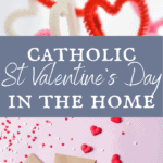 st valentines day letters, crafts, and treats in the catholic home