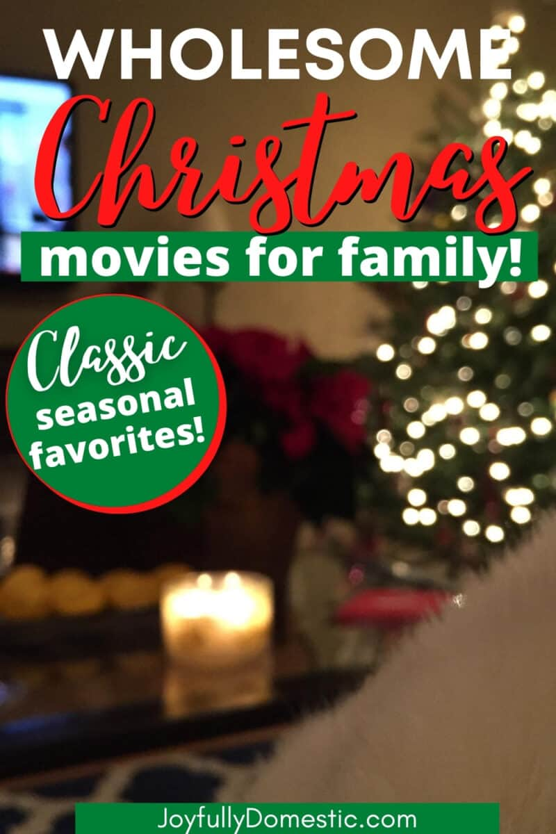 text overlay that reads wholesome christmas movies for family with a lit up christmas tree in the background