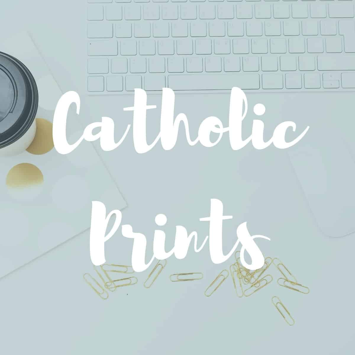 """teal image with """"catholic prints"""" in print"""